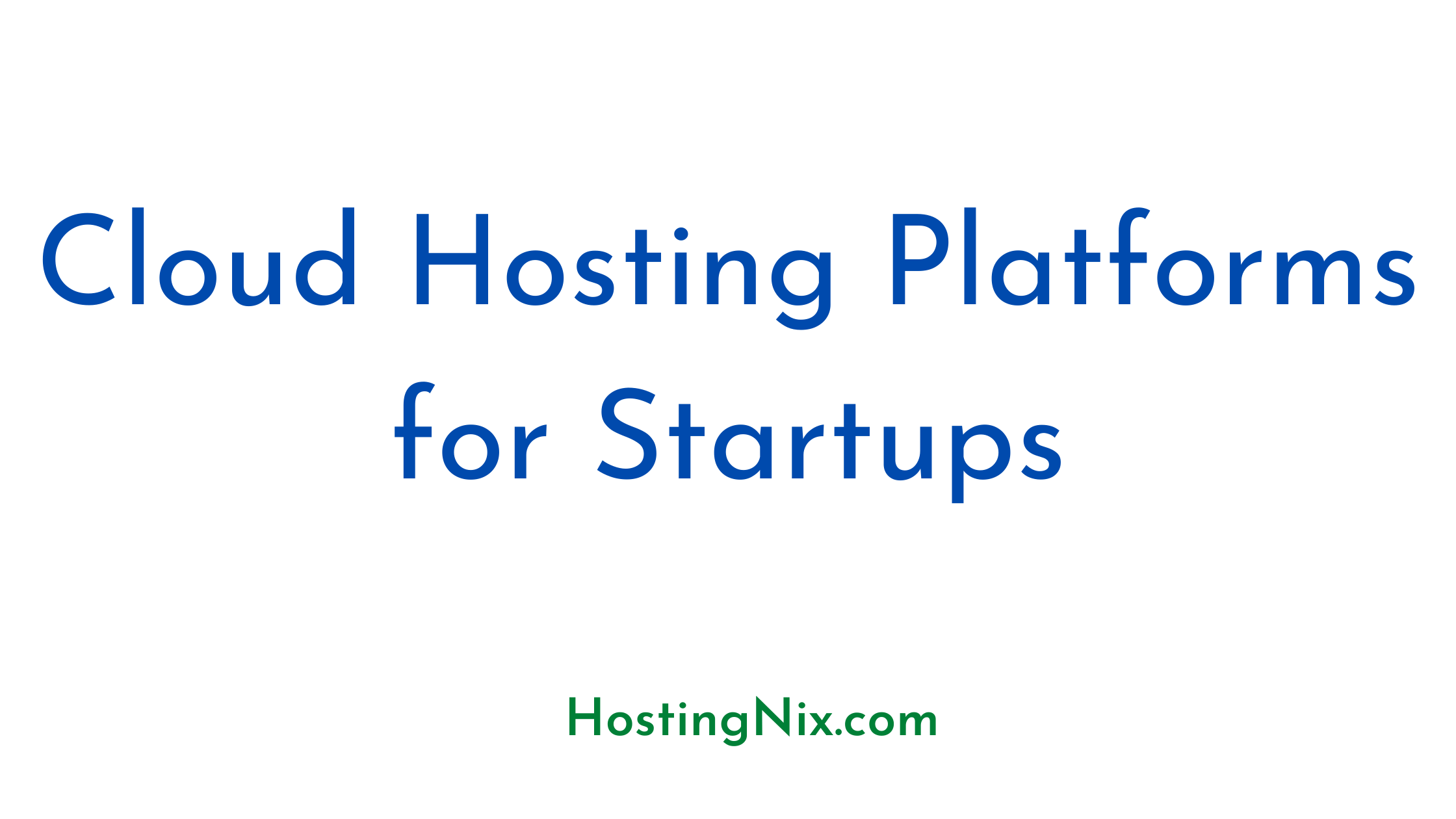 Cloud Hosting Platforms for startups