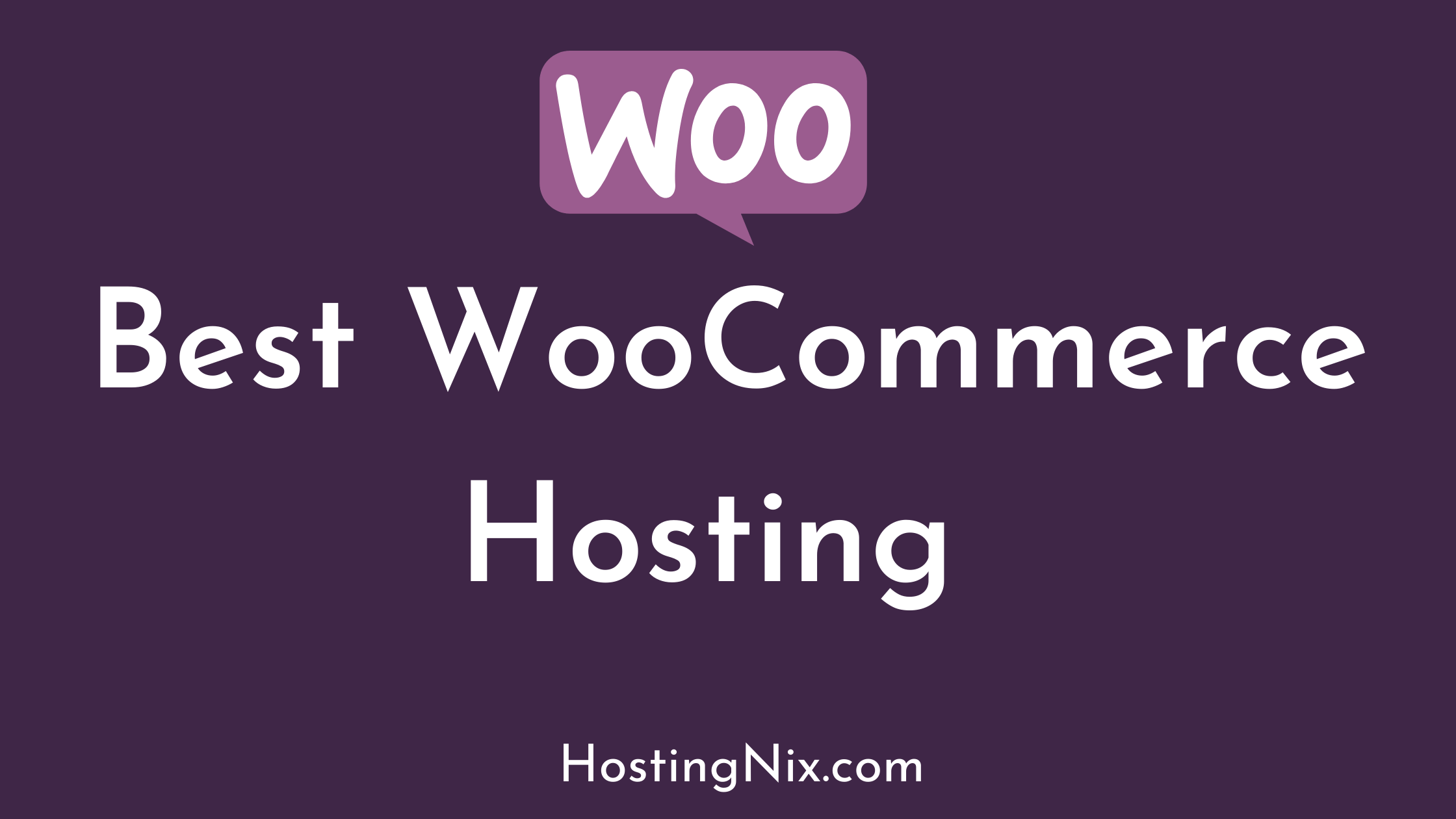 Best WooCommerce hosting